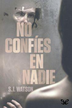 No confíes en nadie - http://descargarepubgratis.com/book/no-confies-en-nadie/