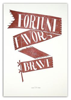 fortune favors the brave • lilco letterpress