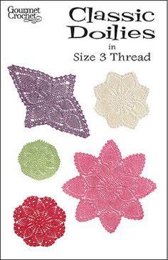 Gourmet Crochet Classic Doilies in Size 3 Thread GC52107 - These yummy pineapple doilies made with size 3 thread and a size D crochet hook are quicker to make than traditional pineapple doilies. Choose pretty colors as shown, or make them in classic white and cream.