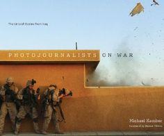 Amazon.fr - Photojournalists on War: The Untold Stories from Iraq - Michael Kamber, Dexter Filkins - Livres