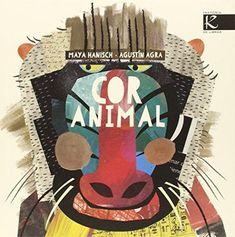 EDUBIB catálogo › Detalles para: Cor animal Maya Hanisch, Agustín Agra