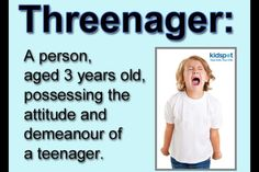 "I know a lot of ""Threenagers"""