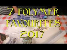 Polymer Clay Favourite Tools And Products 2017 - YouTube