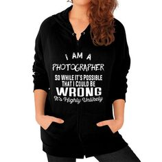 I AM A photographer Zip Hoodie (on woman)