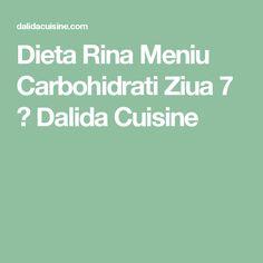 Dieta Rina Meniu Carbohidrati Ziua 7 ⋆ Dalida Cuisine