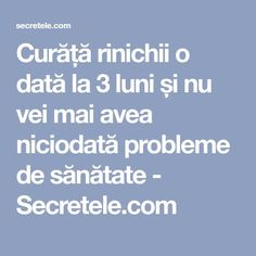 Curăță rinichii o dată la 3 luni și nu vei mai avea niciodată probleme de sănătate - Secretele.com Good To Know, Helpful Hints, Cancer, Health Fitness, Healthy, Pandora, Garden, Tips, Medicine