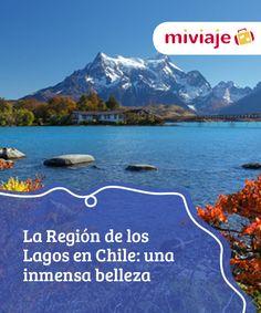 La Región de los Lagos en Chile: una inmensa belleza   Bellos #paisajes, curiosas #ciudades, tradiciones...la Región de los #Lagos en #Chile ofrece todo aquello que un viajero puede buscar. #Destinos
