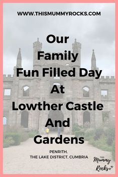 Our Family Fun-Filled Day At Lowther Castle And Gardens Traveling With Baby, Travel With Kids, Family Travel, Toddler Travel, Good Parenting, Parenting Hacks, British Travel, Travel Tips, Travel Ideas