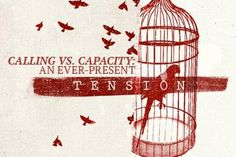 Calling vs. Capacity: An Ever-present Tension #Leadership