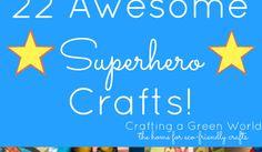 22 Awesome Superhero Crafts