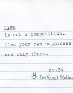 Life is not a competition.