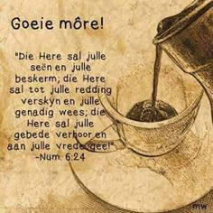 Good Morning Good Night, Good Morning Wishes, Day Wishes, Good Morning Quotes, Morning Messages, Lekker Dag, Evening Greetings, Afrikaanse Quotes, Goeie Nag