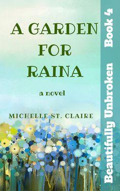 Book 4 - A Garden for Raina - Beautifully Unbroken™ YA Series