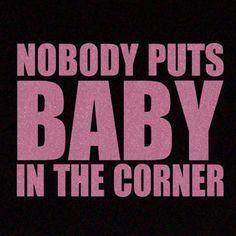 Resultados de la Búsqueda de imágenes de Google de http://myiconcolchester.com/wp-content/gallery/shirts-film-chick-flick/dirty-dancing-nobody-puts-baby-in-the-corner.jpg