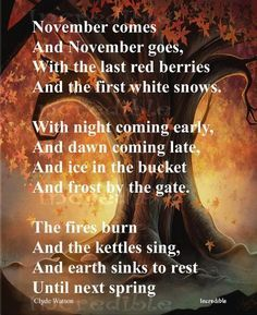 """November - Winter Solstice: """"November,"""" by Clyde Watson. November - Winter Solstice: November, by Clyde Watson. Seasons Of The Year, Months In A Year, 12 Months, Hello November, November Poem, November Quotes, Sweet November, October, Welcome November"""