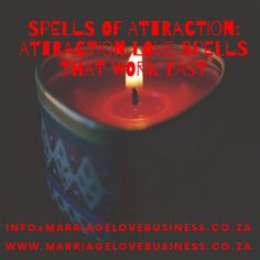 Don't be left behind to be introduced to the spells of attraction which will help you to be attracted to so many people where ever you go. I will strongly agree with you if you what to solve your problems in the shortest time.