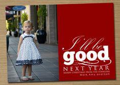 """Christmas card, photo holiday card """"I'll be good next year"""""""