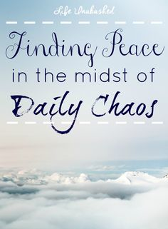 How do you find peace in the midst of daily chaos? The answer might not be what you think.