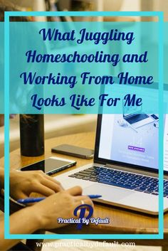 What Juggling Homeschooling and Working From Home Looks Like For Me
