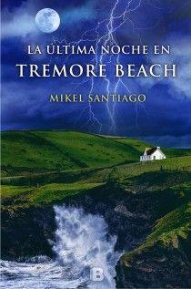 La última noche en Tremore Beach (Mikel Santiago)