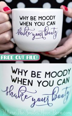 Such a fun saying!!  It would also look great on a shirt or bag, and would be an easy DIY gift! Shake Your Booty Mug & FREE Silhouette Cut File! | Where The Smiles Have Been