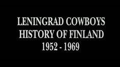 """""""Suomen historia 1952 - 1969"""" Leningrad Cowboysin esittämänä."""