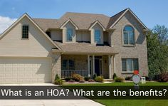 WHAT IS AN HOA? WHAT ARE THE BENEFITS?
