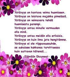 Elämään Eksyneet added a new photo. Finnish Words, Happy Friendship Day, Type 3, Facebook, Quotes, Ideas, Happy Friendship Day Date, Qoutes, Quotations