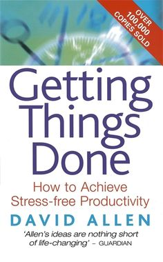 Getting Things Done: The Art of Stress-Free Productivity by David Allen Management Books, Project Management, Reading Habits, Creativity Quotes, English, Happy Reading, Willpower, Nonfiction Books, Stress Free