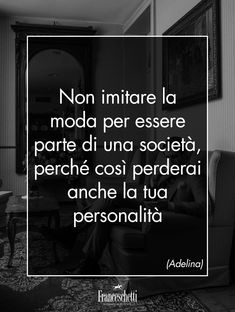 Italian Quotes, Like Me, Infinity, Sad, Advice, Thoughts, Education, Memes, Life