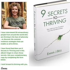 I have interviewed 50 extraordinary people from around the world who are Thriving in the face of adversity to discover the common resilience strategies they use - I have found the 9 Secrets to Thriving; in this e-book I share the first secret; Self Care. http://milnemarketing.lpages.co/thriversebooksignup/