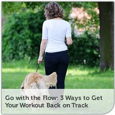Go with the Flow: 3 Ways to Get Your Workout Back on Track