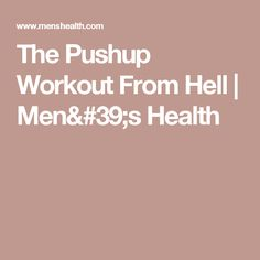 The Pushup Workout From Hell | Men's Health