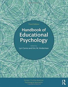 Handbook of Educational Psychology PDF By:Lyn Corno,Eric M. Anderman Published on by Routledge The third edition of the Handbook . Psychology Student, Psychology Books, American Psychological Association, Educational Psychology, Research Methods, Data Analytics, New Chapter, Textbook, Literacy
