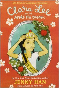 Clara Lee and the Apple Pie Dream: Jenny Han: Clara Lee knows exactly what she likes: her best friends, her grandpa, kimchi, candy necklaces, and her dream of becoming the next Little Miss Apple Pie.  Clara Lee knows exactly what she doesn't like: when her little sister is being annoying, her mom's fish soup, bad dreams (but Grandpa says they mean good luck), and speaking in front of lots of people (but she'll have to do it for the pageant).