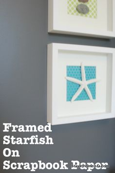 Framed starfish (or seashells) on scrapbook paper-use my white frames, get scrapbook paper and river rocks and starfish at the craft store-could us it for my bathroom or in my office Seashell Crafts, Beach Crafts, Crafts To Do, Summer Crafts, Beach House Decor, Diy Home Decor, Ideas Baños, Play Ideas, Vacation Memories