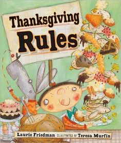 Thanksgiving Rules (Book) : Friedman, Laurie B. : Young Percy Isaac Gifford provides a list of ten rules for getting the most out of Thanksgiving Day, especially how best to enjoy the buffet. Thanksgiving Books, Thanksgiving Preschool, Fall Books, Thanksgiving Worksheets, Thanksgiving Wishes, Fall Preschool, Thanksgiving Games, School Holidays, Holiday Activities