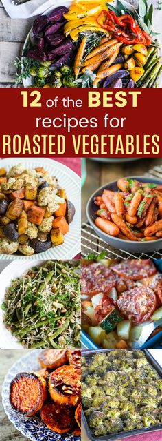 How to Roast Vegetables - 12 of the Best Recipes for Roasted Vegetables