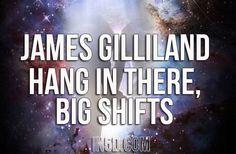 James Gilliland: Hang In There, Big Shifts