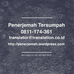Silakan hubungi saya jika Anda memerlukan jasa terjemahan atau juru bahasa (interpreter) pada alamat di atas.