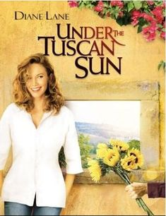 'Under the Tuscan Sun'  If only.........................  At least we can go to Italy & visit my family.  It's a start.......