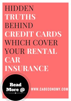 Hidden Truths Behind the Credit Cards which cover your Rental Car Insurance - CAD Economy   Read more at : http://www.cadeconomy.com/rental-car-insurance/