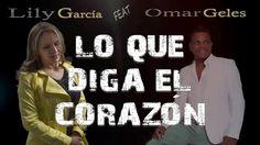 Lo que diga el corazón - Lily Garcia feat Omar Geles