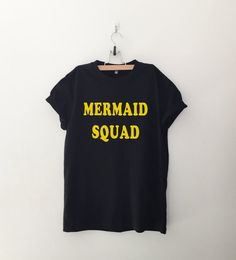 Mermaid squad tshirt • Clothes Outift for woman • teens • dates • stylish • casual • fall • spring • winter • classic • fun • cute • summer • parties • sparkle• cool • awesome • fashion • hipster • tumblr • school • facebook • sassy • black