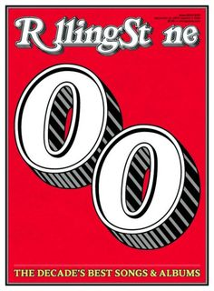 10-12-2009  Rolling Stone magazine, the decade cover '00  Beautiful idea of taking the two 0's out of the logo.