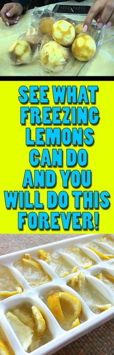 See What Freezing Lemons Can Do And You Will Do This Forever!