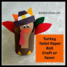 Turkey Toilet Paper Roll Craft or Favor    grandparentsplus.com
