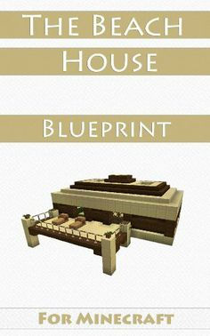 Minecraft House Ideas: The Beach House (Step-By-Step Blueprint Guide And Video Instructions Included) by Johan Lööf, http://www.amazon.com/dp/B00BGUL15G/ref=cm_sw_r_pi_dp_j3m1sb0TN9B5A