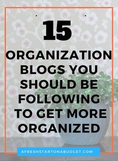 15 organization blogs you should be following to get more organized