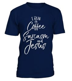 """# I Run on Coffee Sarcasm and Jesus Shirt Bold Christian Tee .  Special Offer, not available in shops      Comes in a variety of styles and colours      Buy yours now before it is too late!      Secured payment via Visa / Mastercard / Amex / PayPal      How to place an order            Choose the model from the drop-down menu      Click on """"Buy it now""""      Choose the size and the quantity      Add your delivery address and bank details      And that's it!      Tags: I run on coffee sarcasm…"""